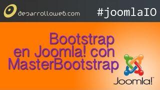 Bootstrap en Joomla! con MasterBootstrap #JoomlaIO